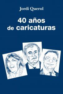 40 años de caricaturas - Jordi Querol